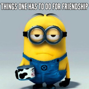 MINION FRIENDSHIP
