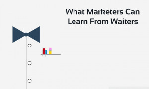 marketers can learn from waiters