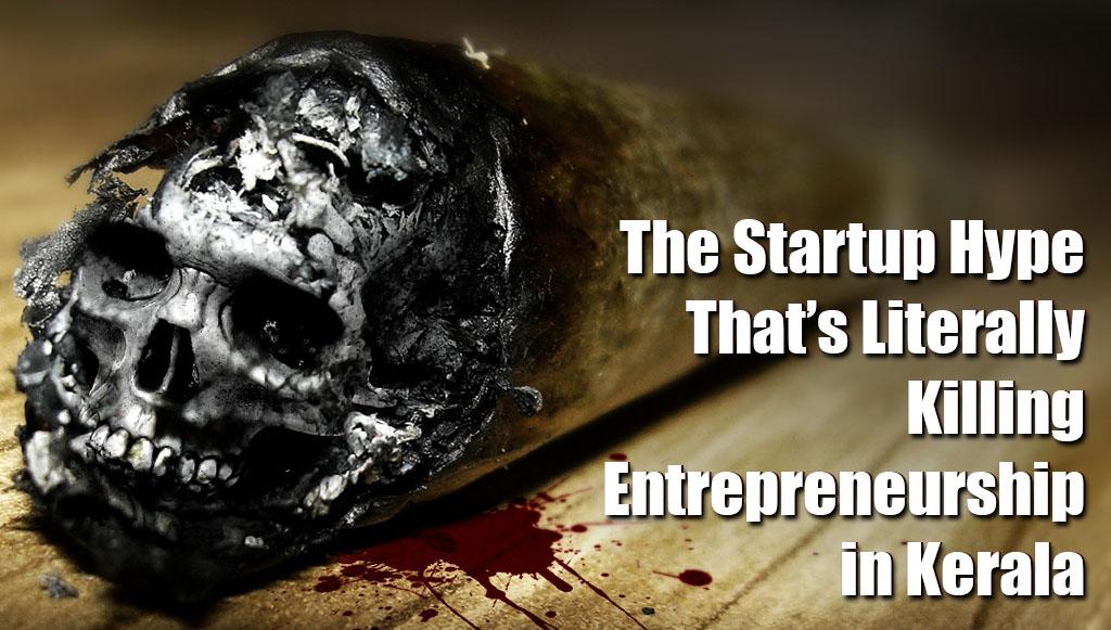The Startup Hype that killing entrepreneurship in kerala