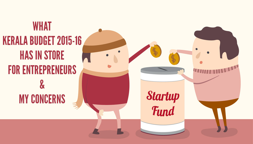 kerala budget 2015-15 for entrepreneurs and startups